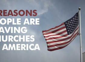 6 Reasons People are Leaving Churches in America               By Jack Wellman